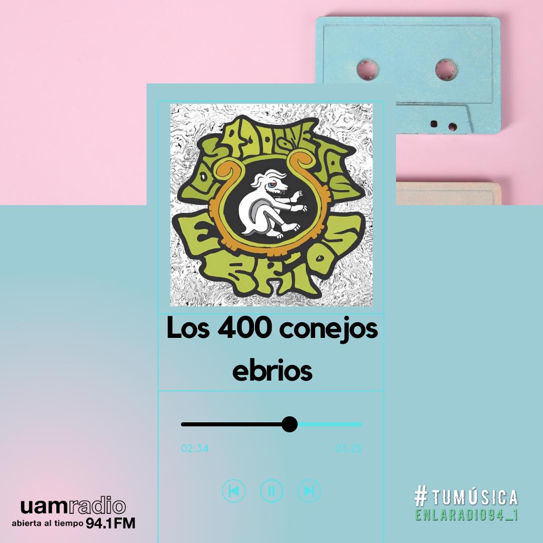 UAM Radio 94.1. Series actuales. TMR. Los 400 conejos ebrios