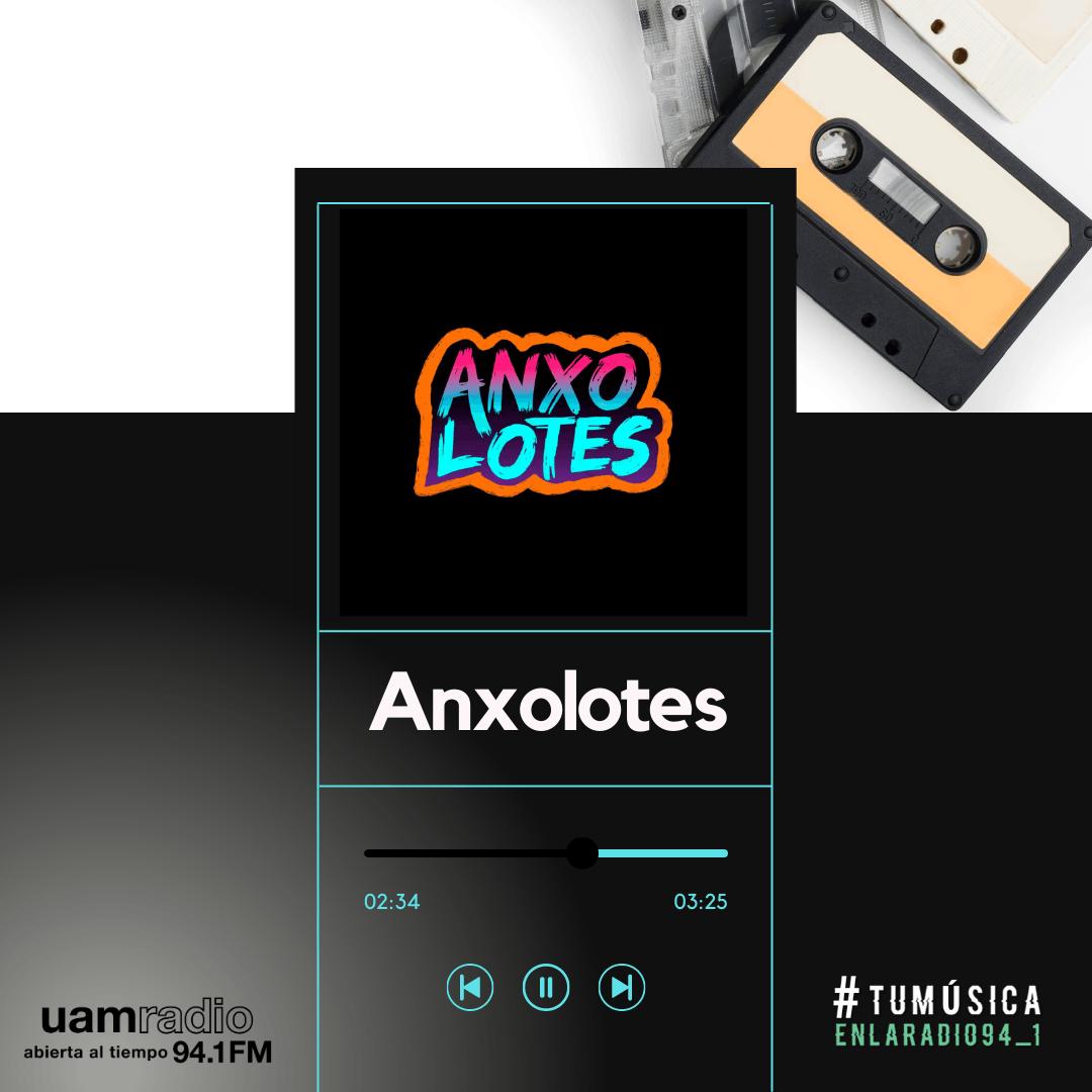 UAM Radio 94.1. Series actuales. TMR. Anxolotes