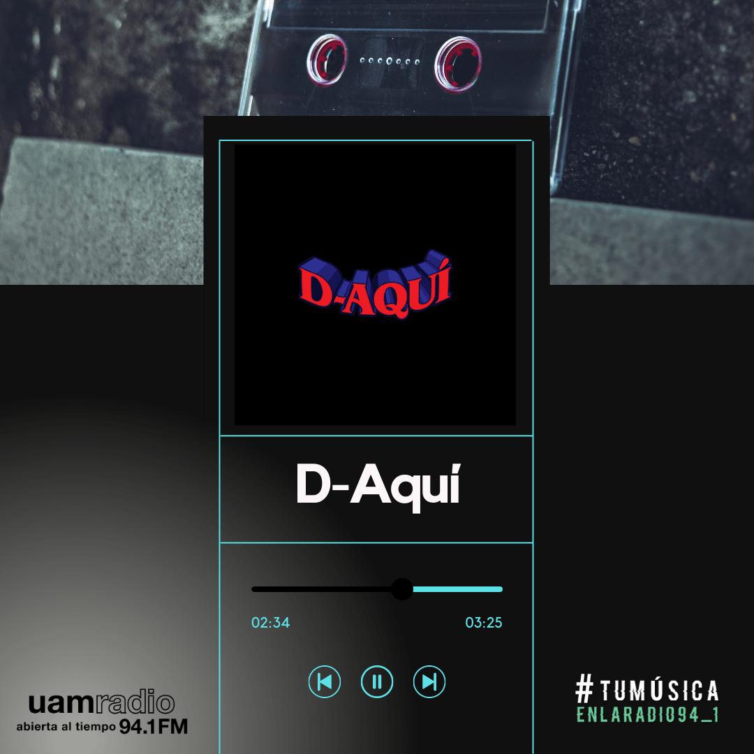 UAM Radio 94.1. Series actuales. TMR. D-Aquí