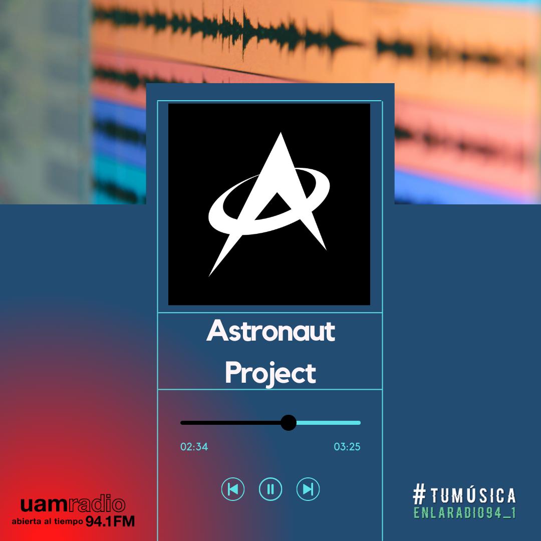 UAM Radio 94.1. Series actuales. TMR. Astronaut Project