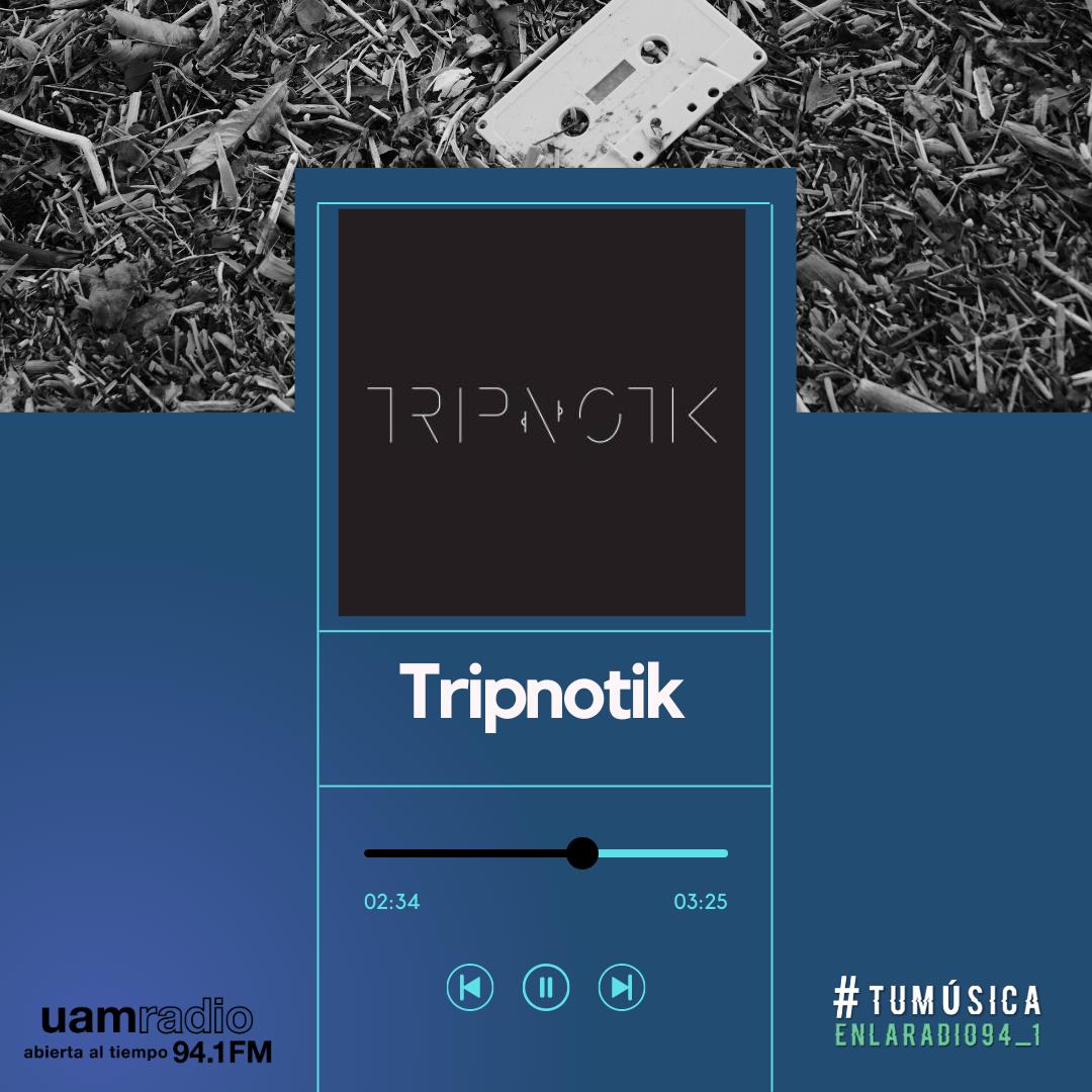UAM Radio 94.1. Series actuales. TMR. Tripnotik