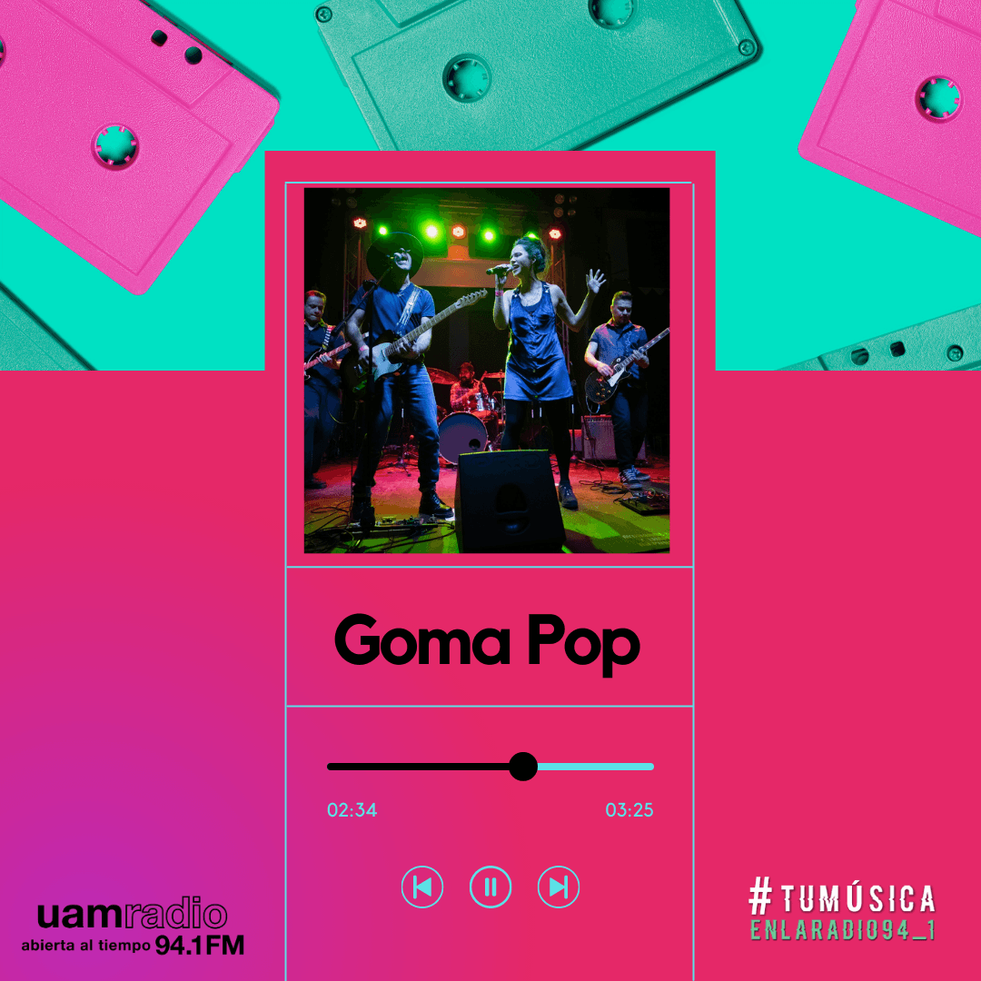 UAM Radio 94.1. Series actuales. TMR. Goma Pop