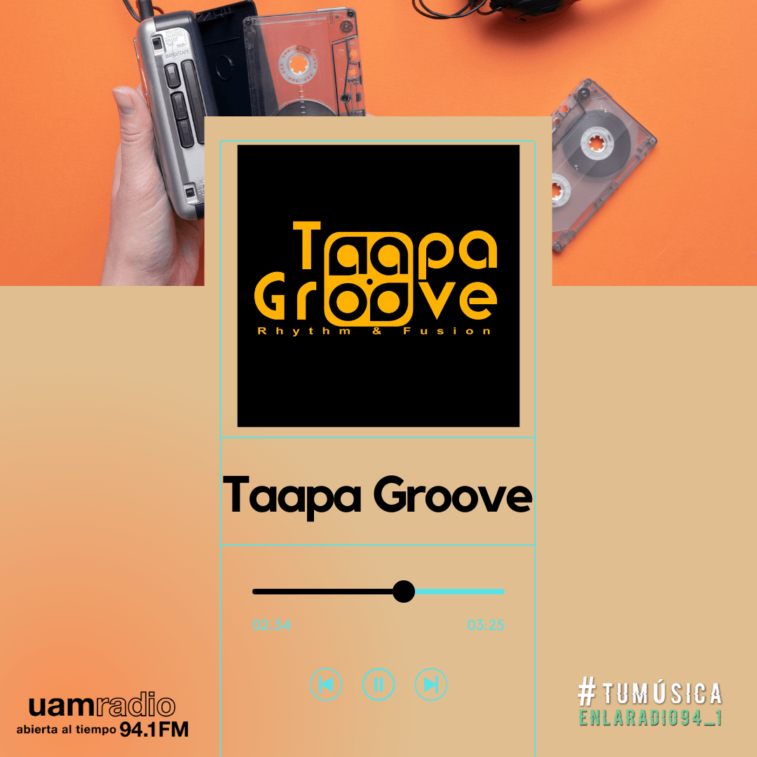 UAM Radio 94.1. Series actuales. TMR. Taapa Groove