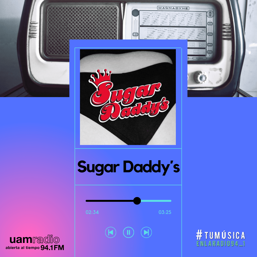 UAM Radio 94.1. Series actuales. TMR. Sugar Daddy´s
