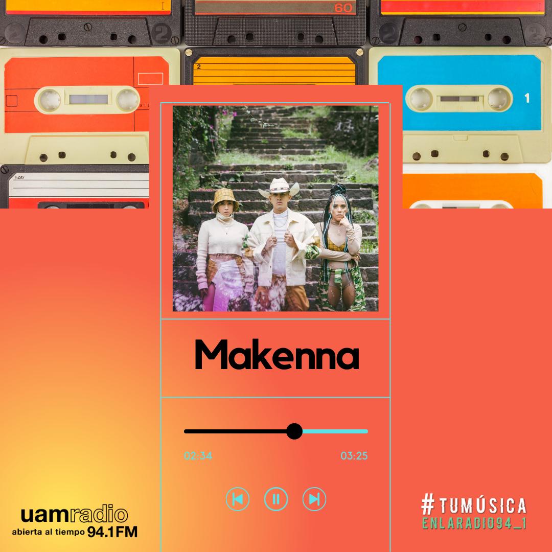 UAM Radio 94.1. Series actuales. TMR. Makenna