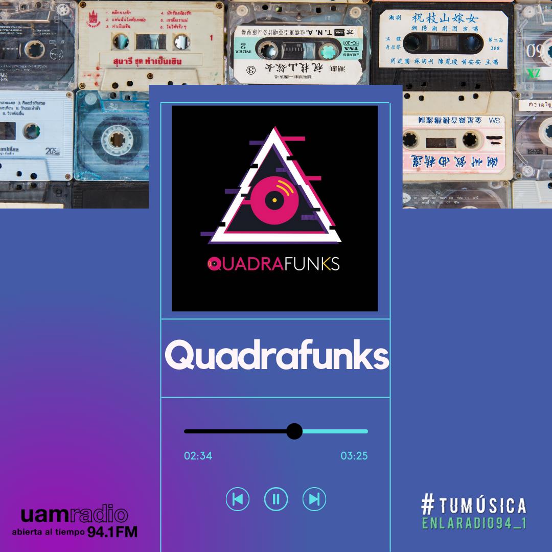 UAM Radio 94.1. Series actuales. TMR. Quadrafunks