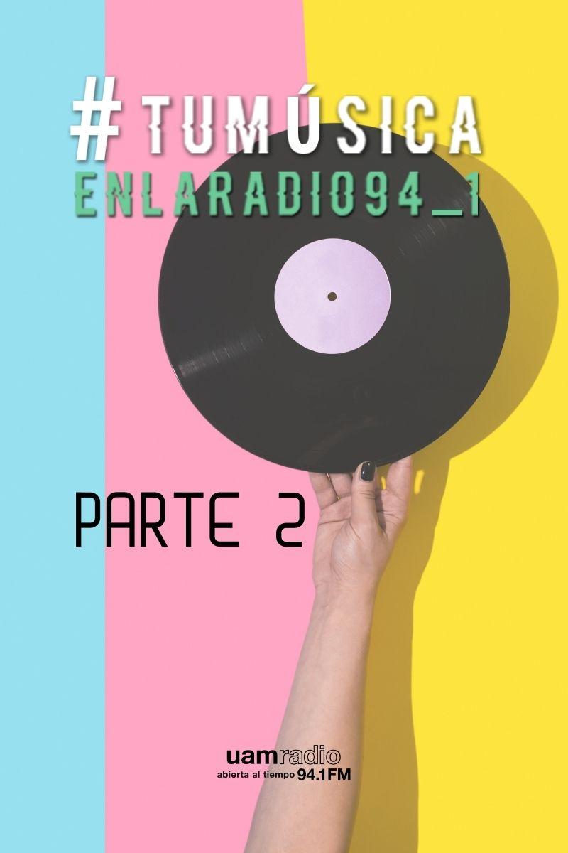 UAM Radio 94.1 FM Tu Música en la Radio Parte 2