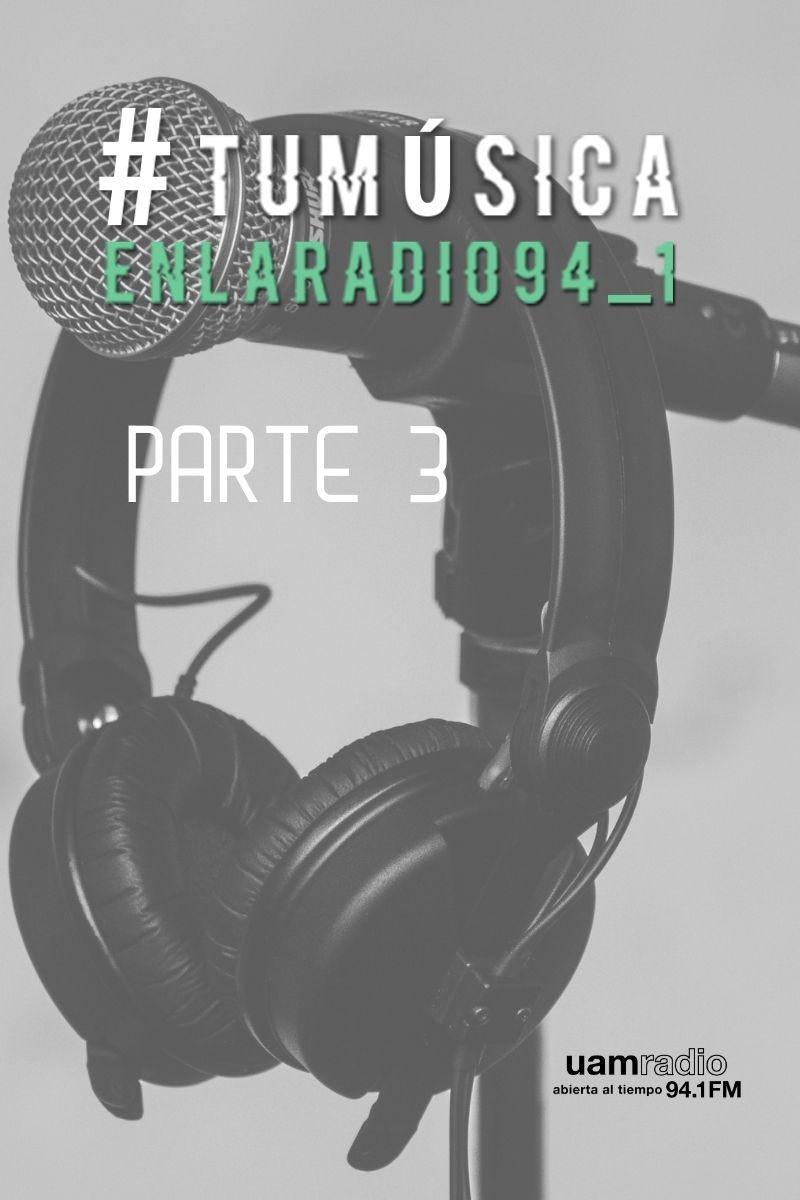 UAM Radio 94.1 FM Tu Música en la Radio Parte 3