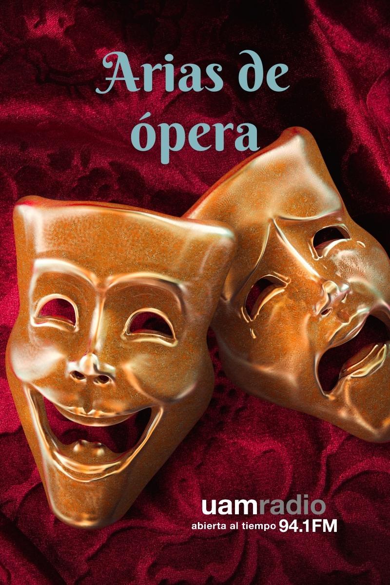 UAM Radio 94.1. Series Históricas. Arias de ópera