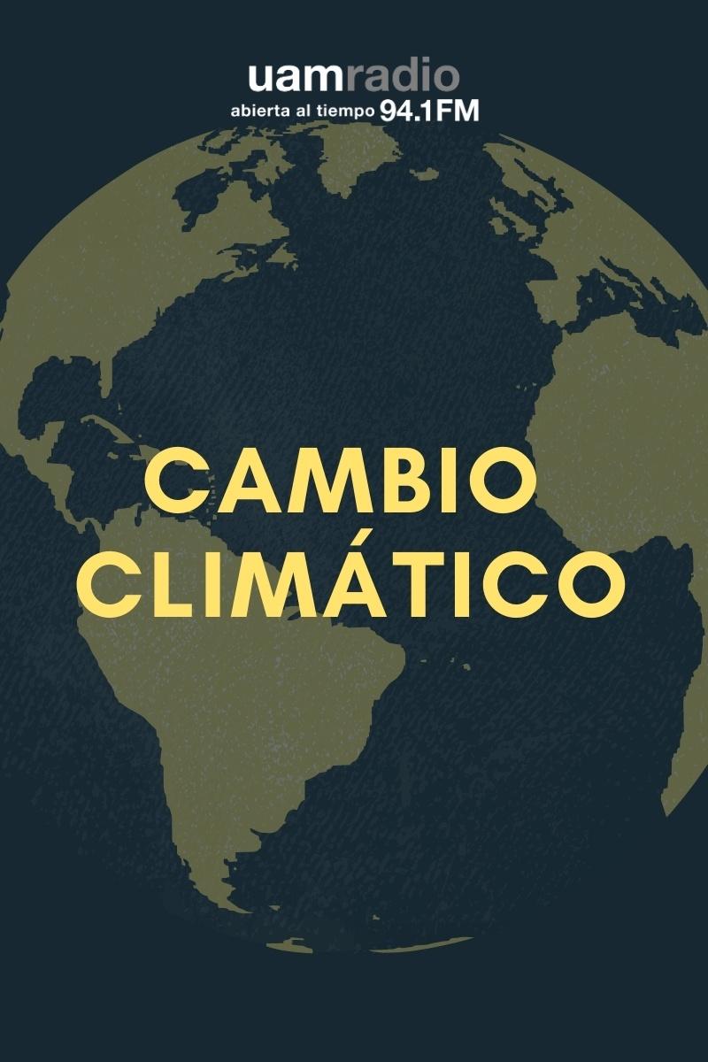 UAM Radio 94.1. Series Históricas. Cambio climático