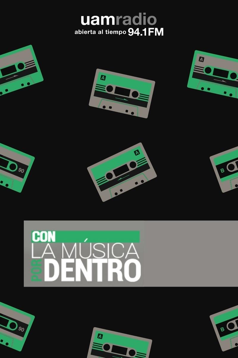 UAM Radio 94.1. Series Históricas. Con la música por dentro
