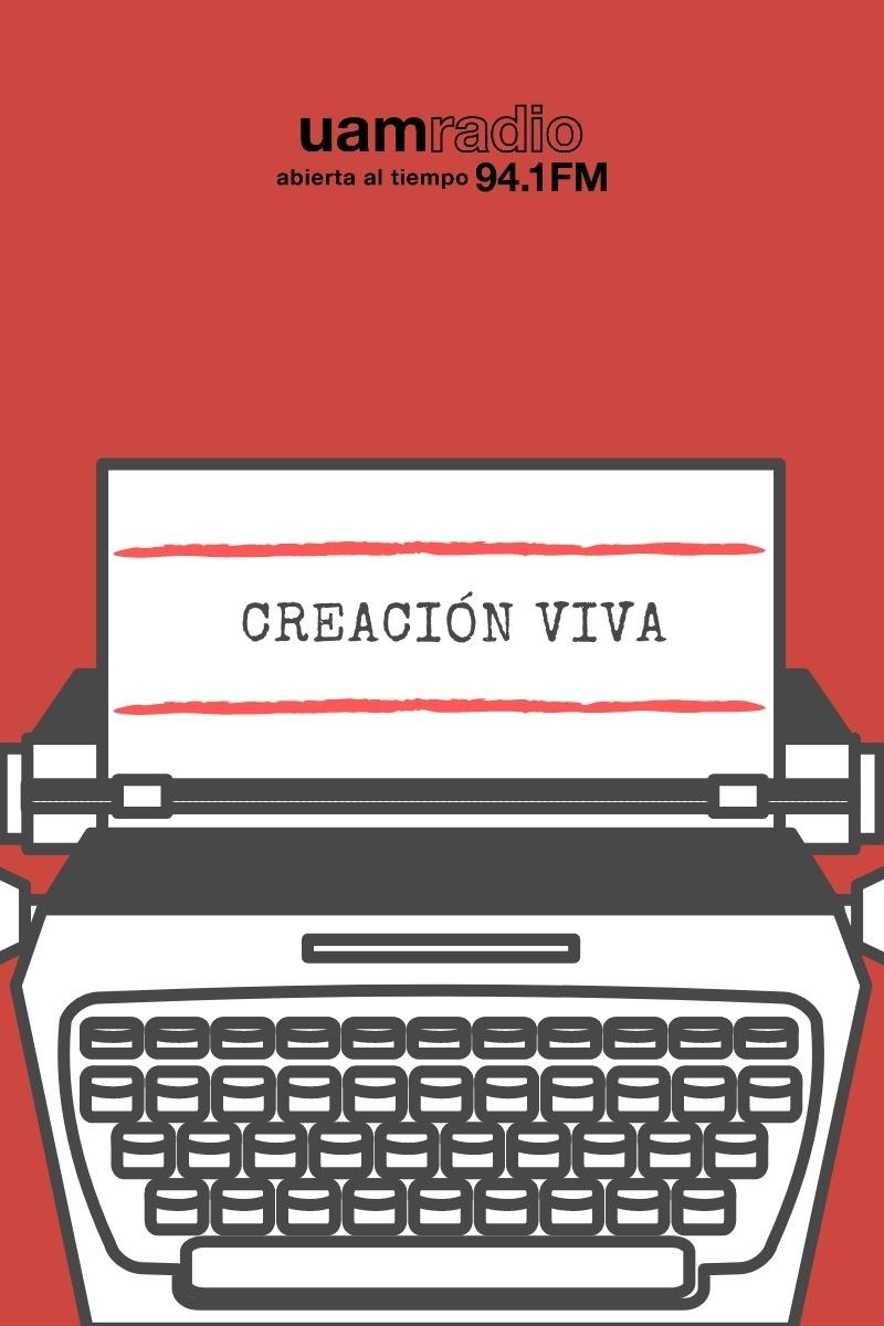 UAM Radio 94.1. Series Históricas. Creación viva