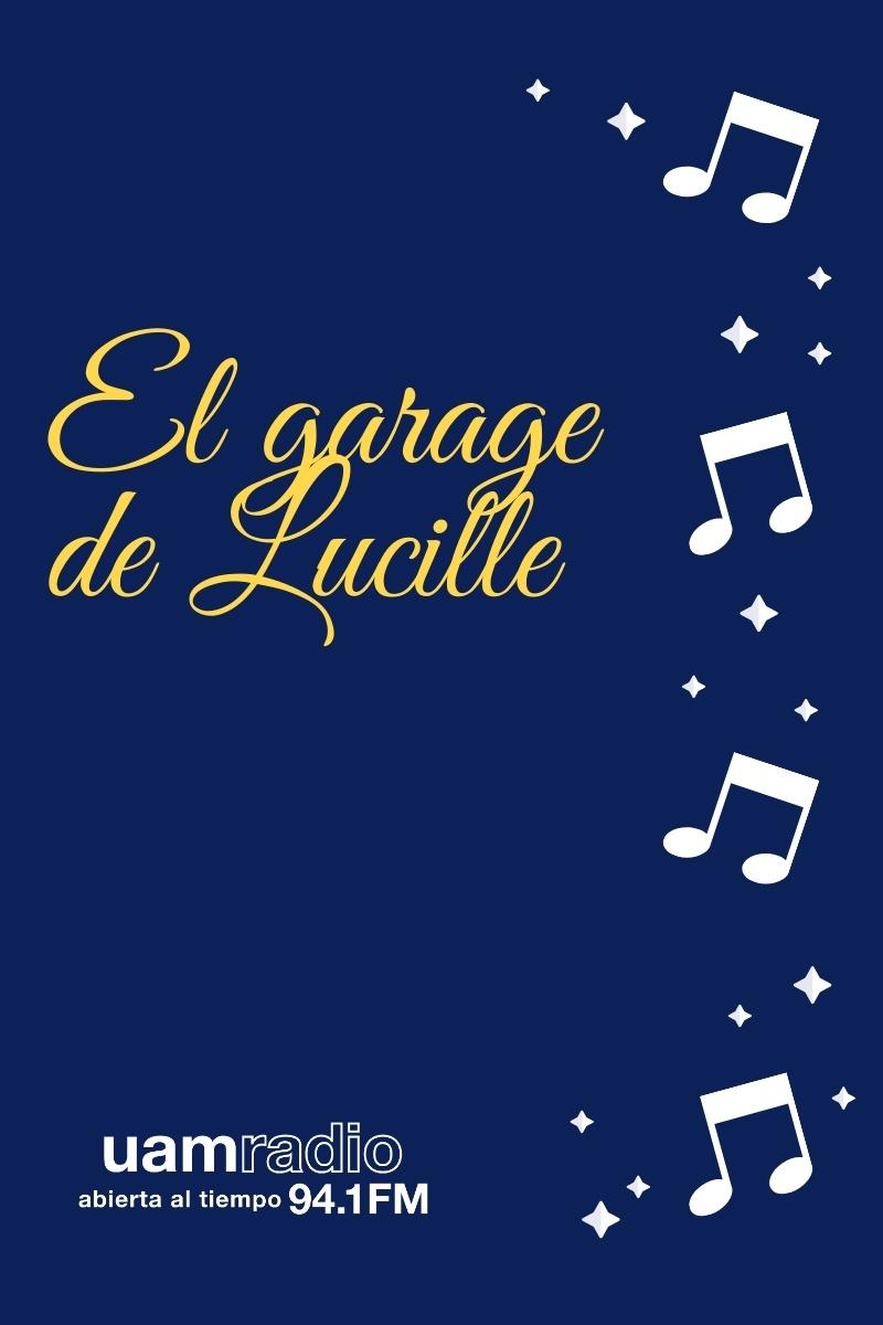UAM Radio 94.1. Series Históricas. El garage de Lucille