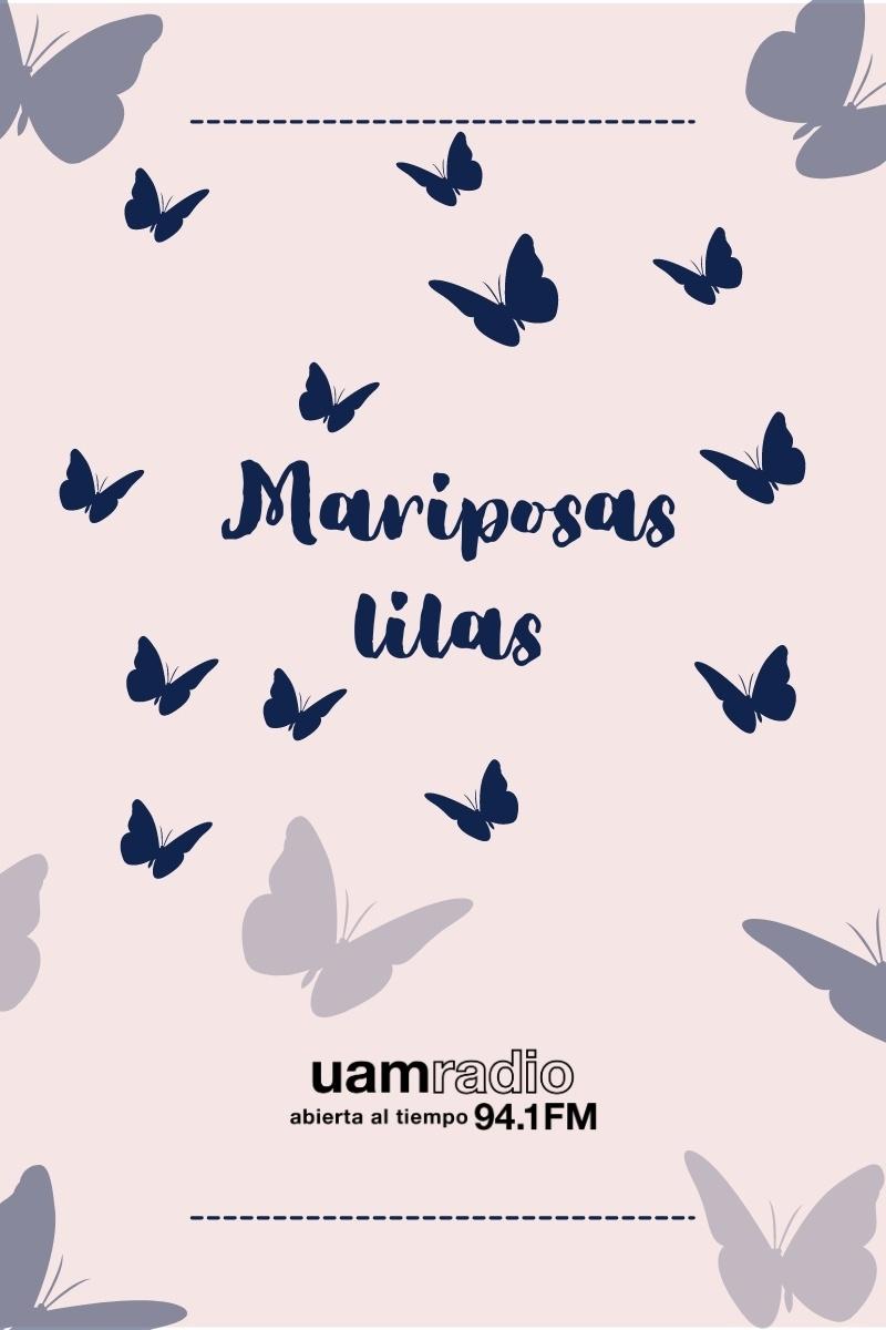 UAM Radio 94.1. Series Históricas. Mariposas lilas