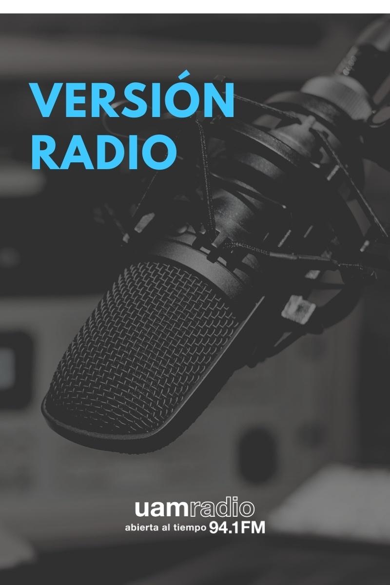 UAM Radio 94.1. Series Históricas. Versión Radio