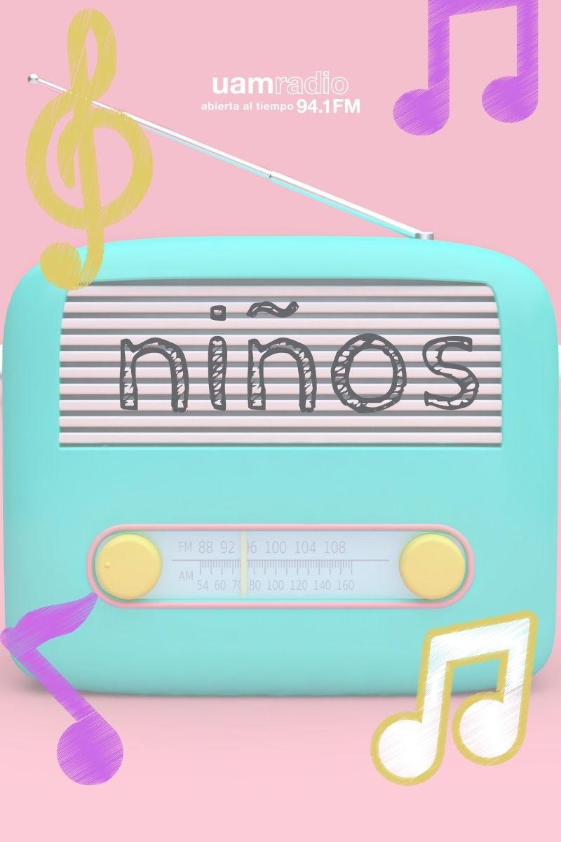 UAM Radio 94.1.Bloques.Contenido.Niños