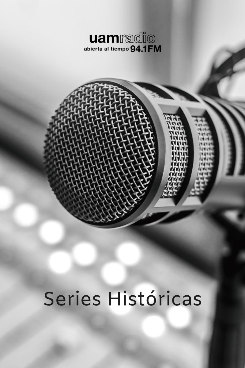 UAM Radio 94.1.Bloques.Contenido.Series Históricas