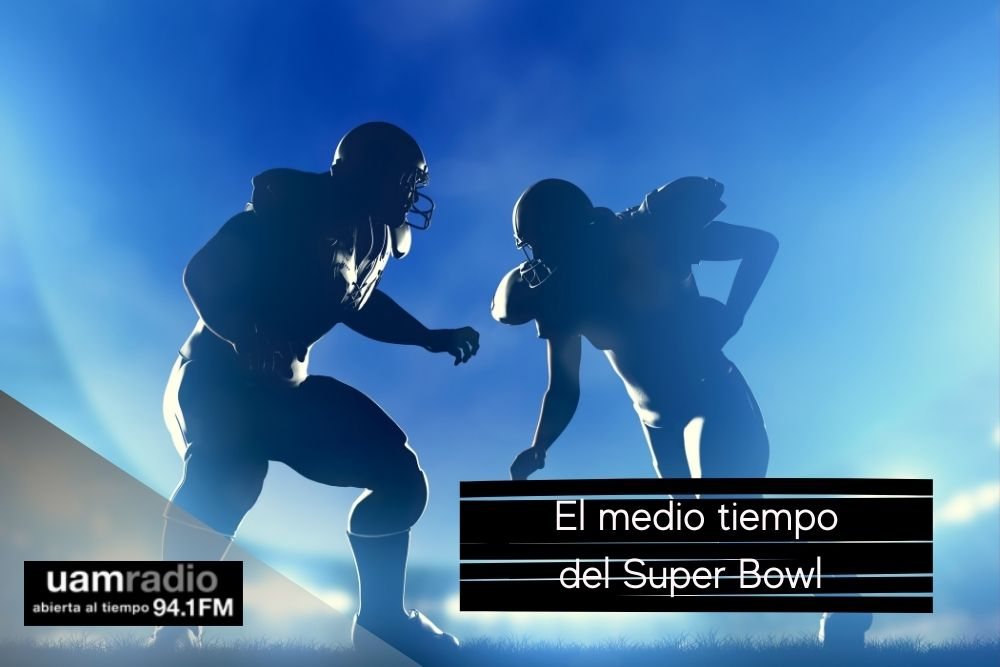 UAM Radio. Blog Posts. Medio tiempo del Super Bowl