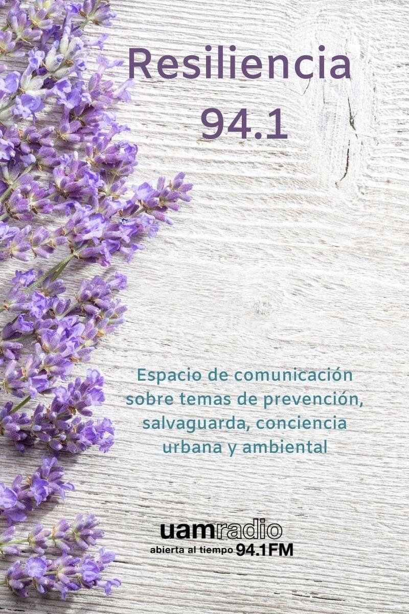 UAM Radio 94.1 FM. Series históricas. Resiliencia 94.1