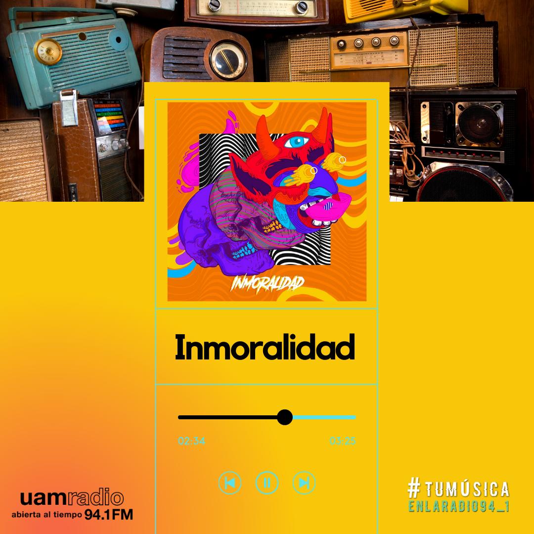 UAM Radio 94.1. Series actuales. TMR. Inmoralidad