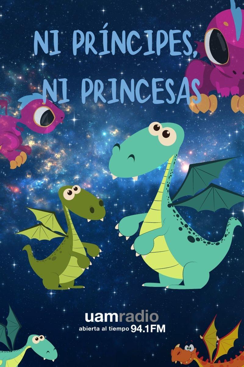 UAM Radio 94.1 FM UAM Radio Niños ni príncipes, ni princesas