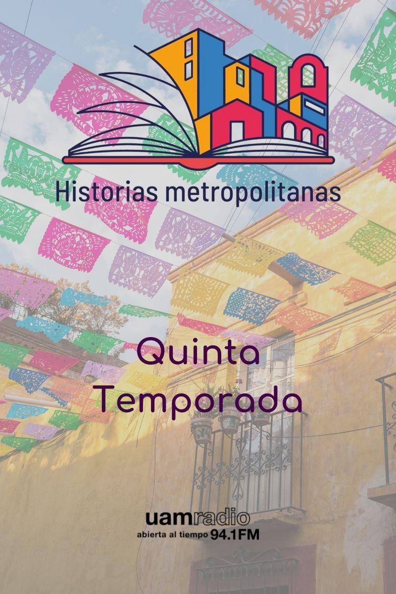 UAM Radio 94.1 FM Historias Metropolitanas Quinta temporada