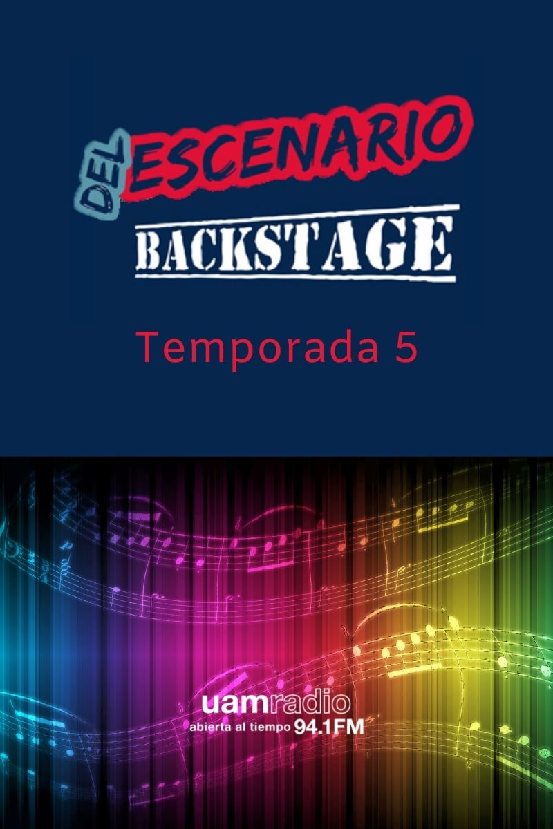 UAM Radio 94.1 FM Del Escenario Backstage Temporada 5