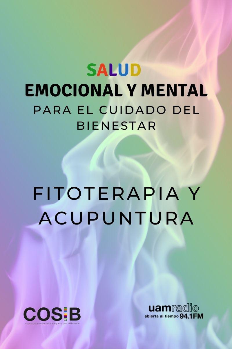 UAM Radio 94.1 FM cápsulas Salud emocional y mental, para el cuidado del bienestar. fitoterapia y acupuntura